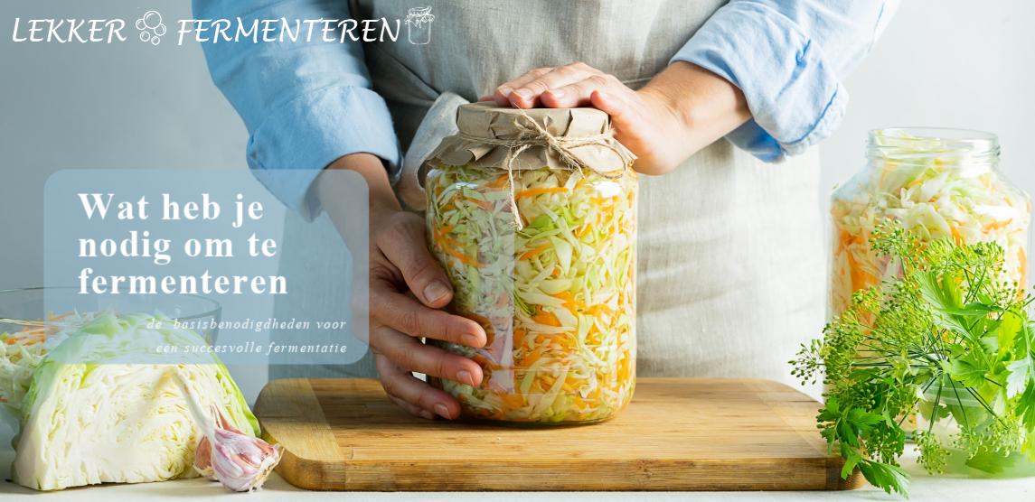 wat heb je nodig om te fermenteren