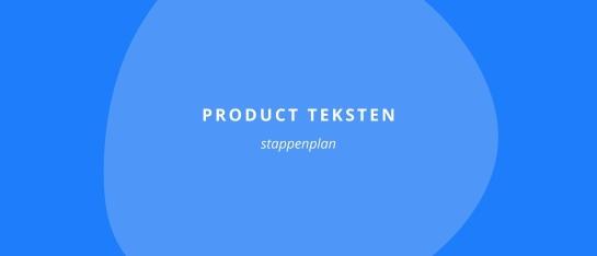 Stappenplan product teksten
