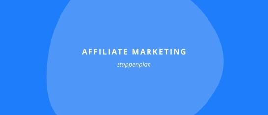 Stappenplan affiliate marketing