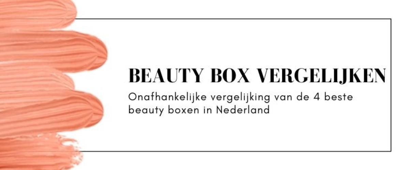 Beauty Box vergelijken in 2021: dit zijn de beste abonnementen!