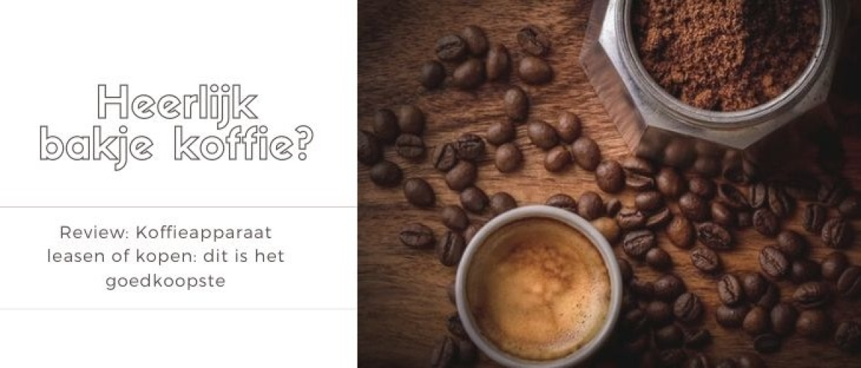 Koffieapparaat Leasen of Kopen Particulier? Wat is voordeliger?