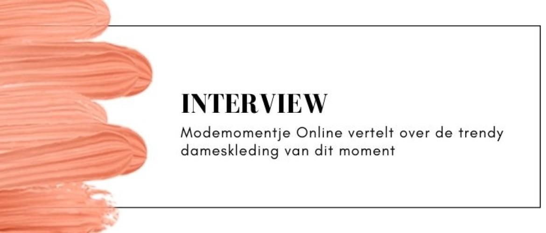 Interview met Modemomentje Online: trendy kleding voor dames!