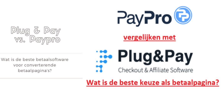 Plug & Pay vs. Paypro Vergelijken: Kosten, Functies, Support & Meer