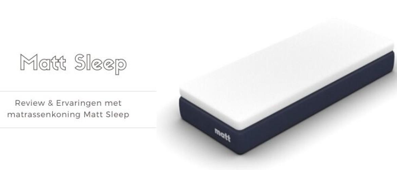 Matt Sleep Review & Ervaringen: dit moet je weten over Matt Sleep