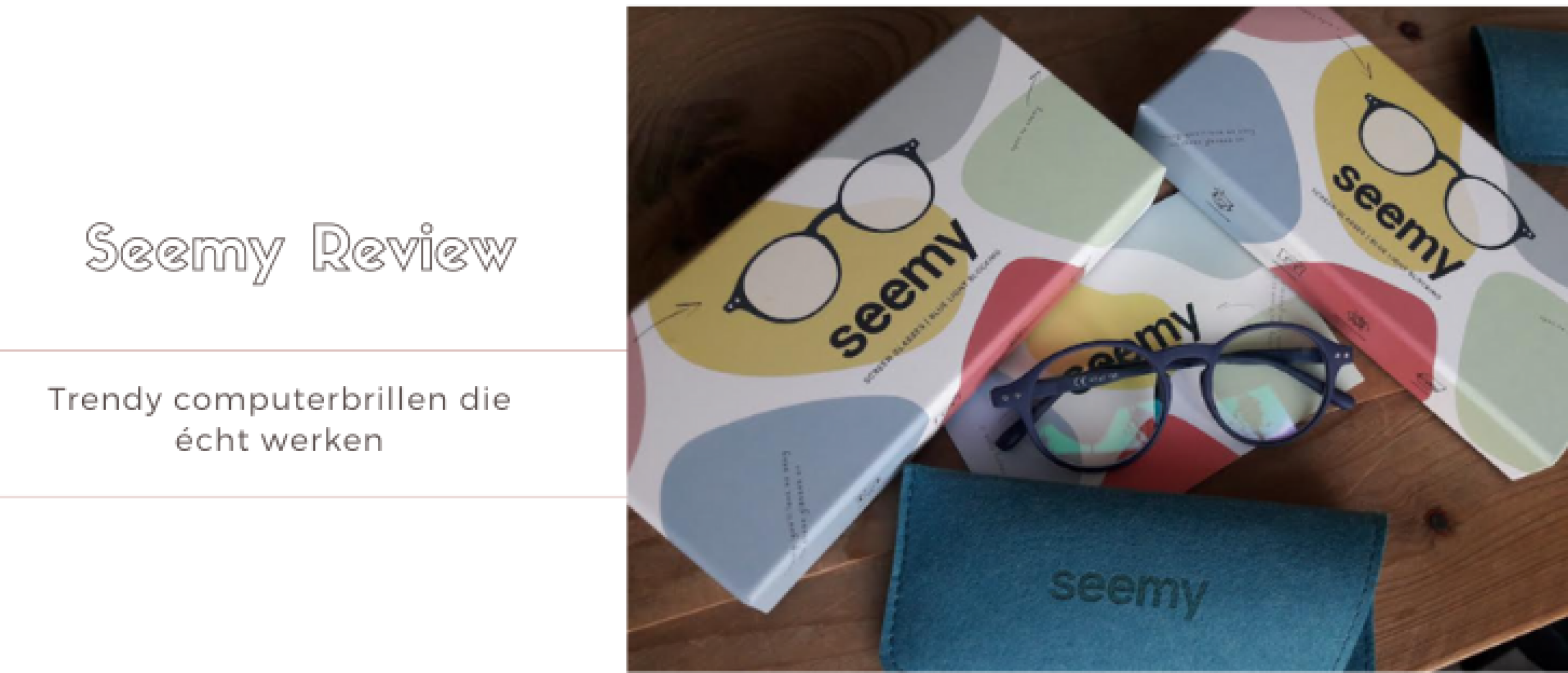 Seemy Review: Mooie Functionele Computerbrillen
