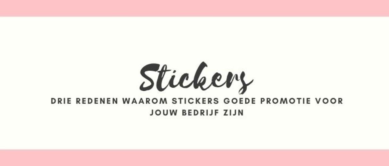 Drie redenen waarom stickers voor je bedrijf laten maken