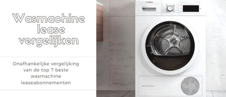 Wasmachine Lease Vergelijken: top 7 beste en goedkoopste