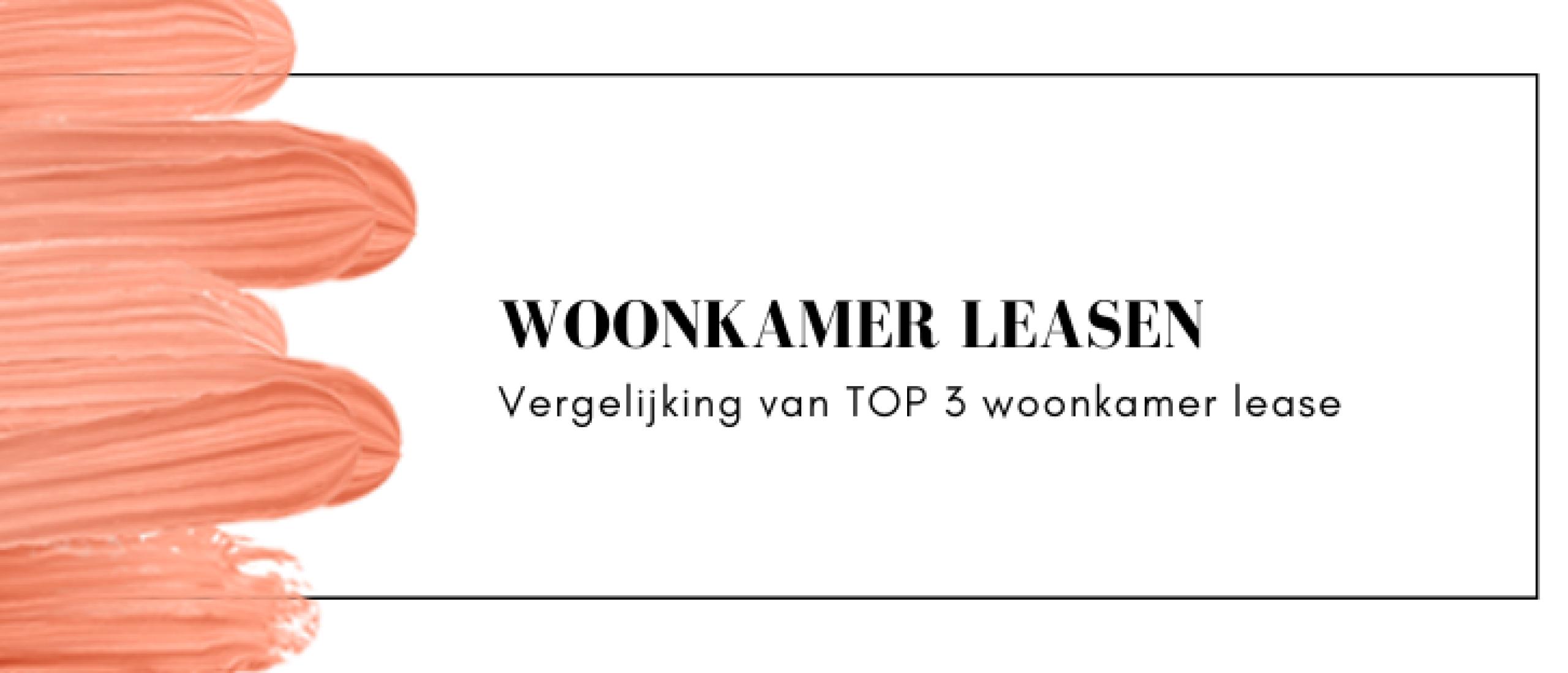 Woonkamer leasen: vergelijken meubel lease in woonkamer