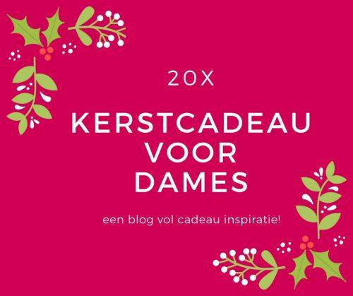 Kerstcadeau Voor Dames 23 Leuke Kado Tips