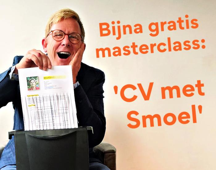 Bijna gratis masterclass 'CV met Smoel'. www.loopbaanregisseur.nl