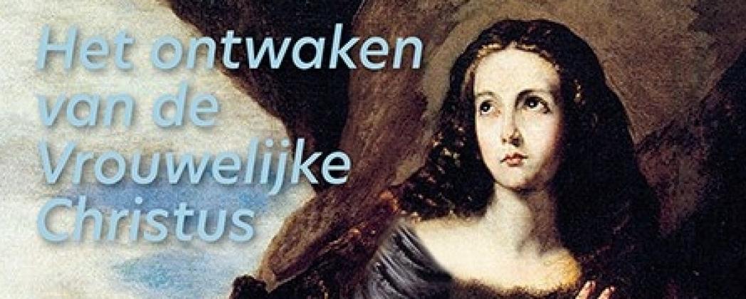 INFORMATIEPAGINA OVER HET NIEUWE BOEK 'HET LEIDERSCHAP VAN MARIA MAGDALENA - HET ONTWAKEN VAN DE VROUWELIJKE CHRISTUS'