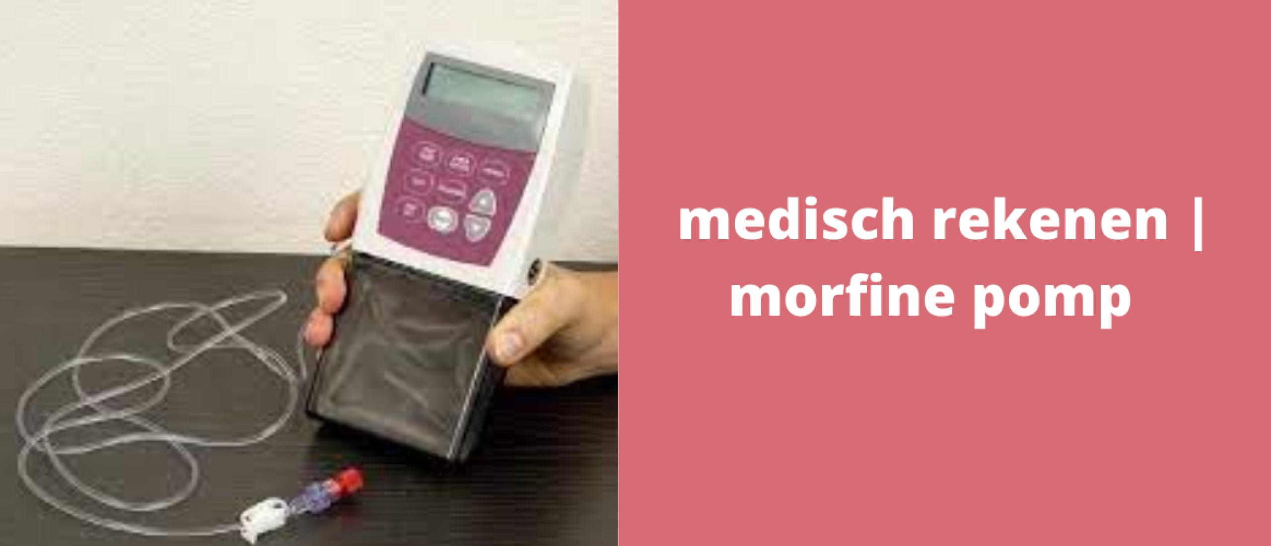medisch rekenen | morfine pomp