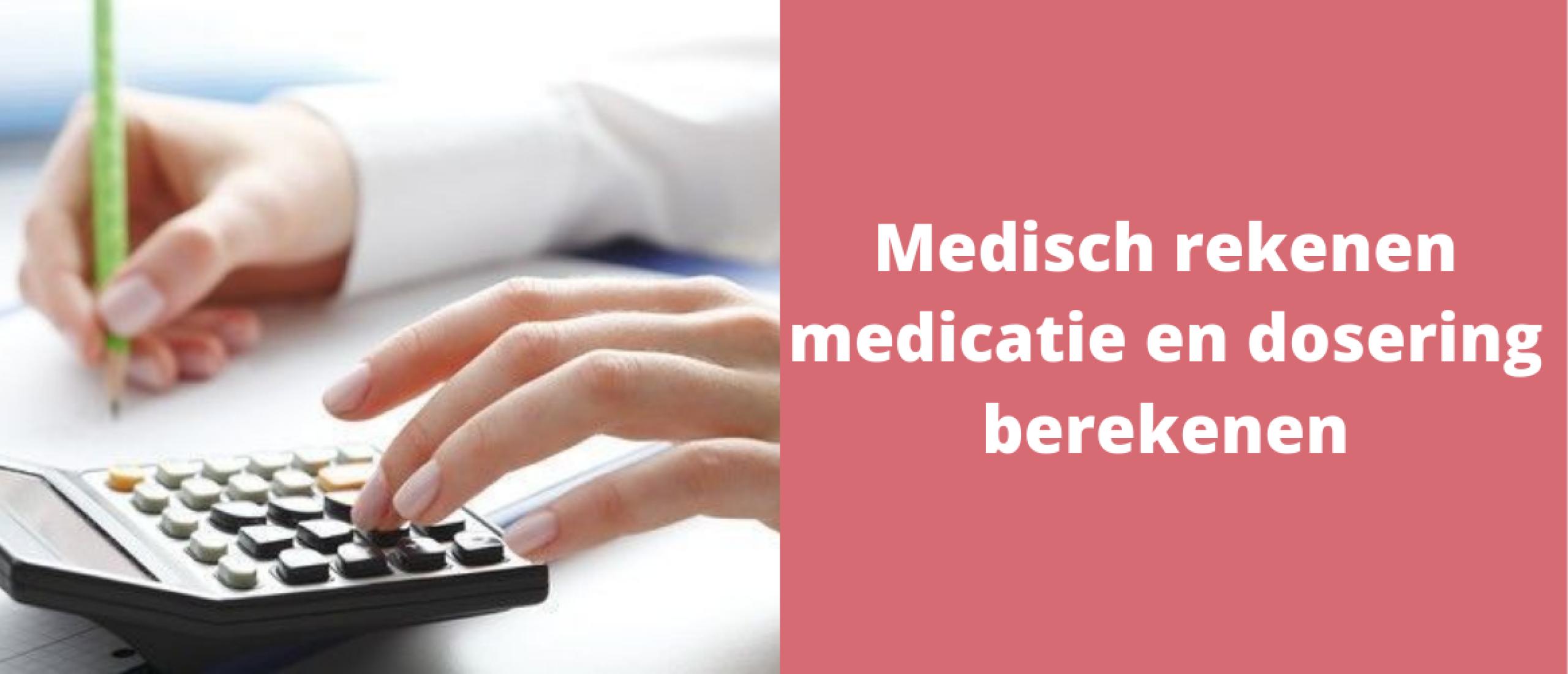 Medisch rekenen medicatie en dosering berekenen
