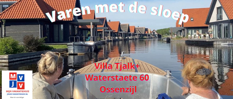 Varen met de sloep: Villa Tjalk+, Waterstaete 60, Ossenzijl