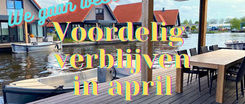 Varen en voordelig verblijven in april