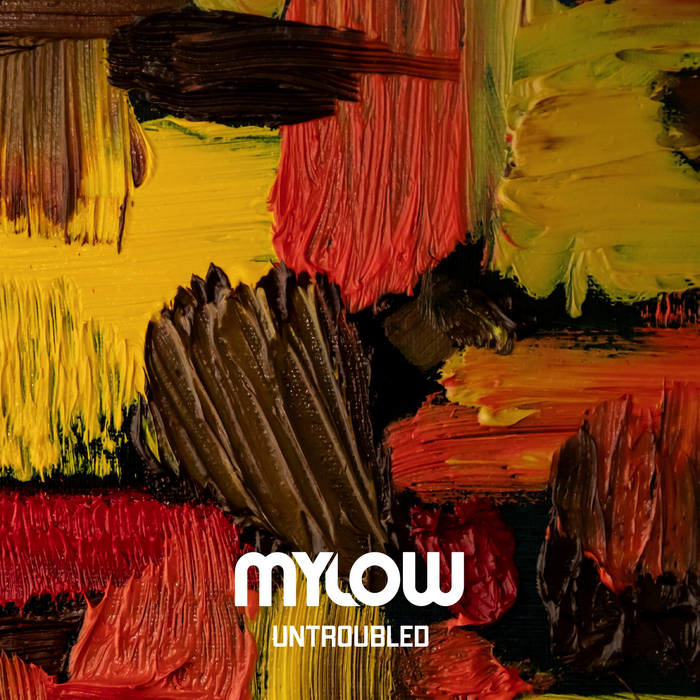 Untroubled - Official album by Mylow