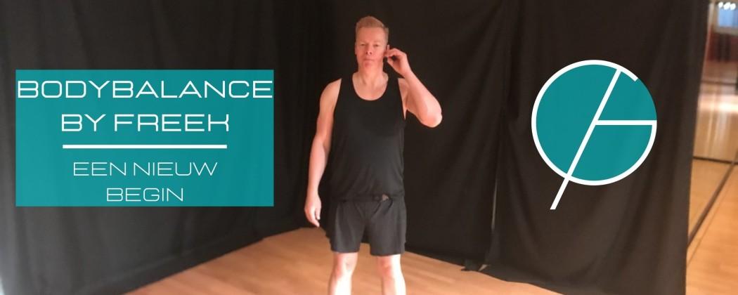 Bodybalance by Freek - Een nieuw begin