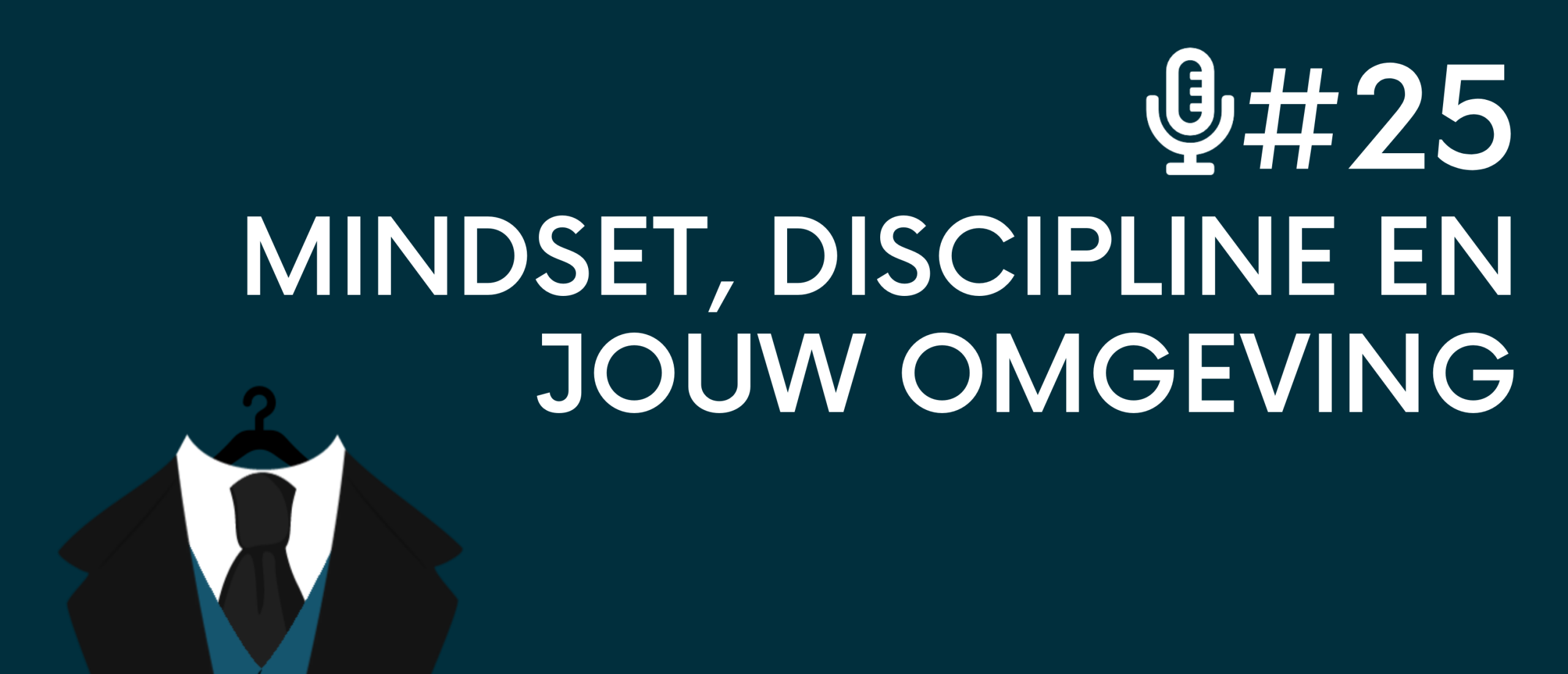 Mindset, discipline en jouw omgeving