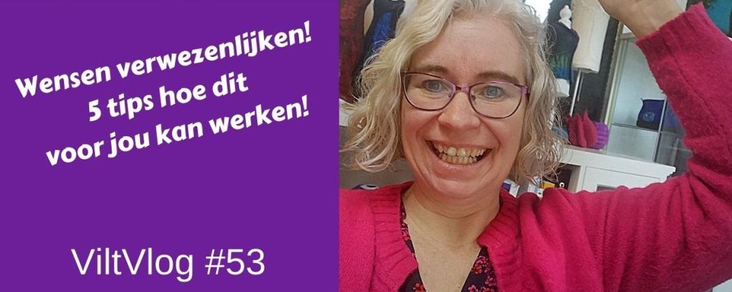 Viltvlog #53 Viltwensen verwezenlijken! 5 tips hoe dit jouw ook lukt!