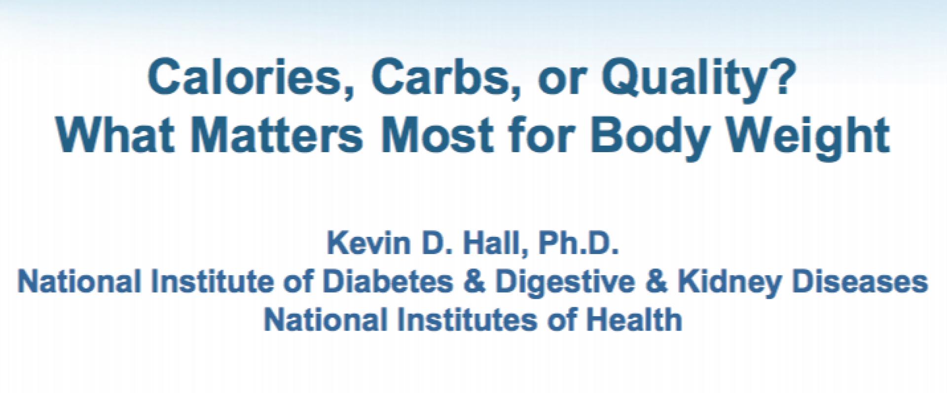 Calorieën, koolhydraten of kwaliteit? Wat is het belangrijkste bij gewichtsverlies? > Incl PowerPoint slides lezing Kevin Hall