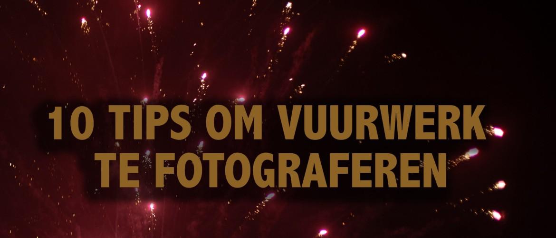 TIPS OM VUURWERK TE FOTOGRAFEREN