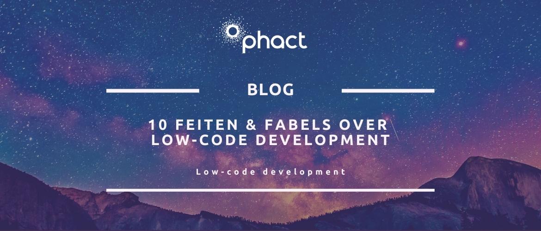 10 feiten & fabels over low-code development