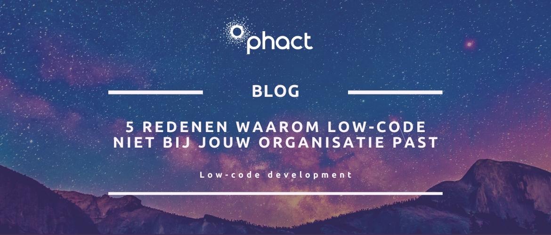 5 redenen waarom low-code niet bij jouw organisatie past