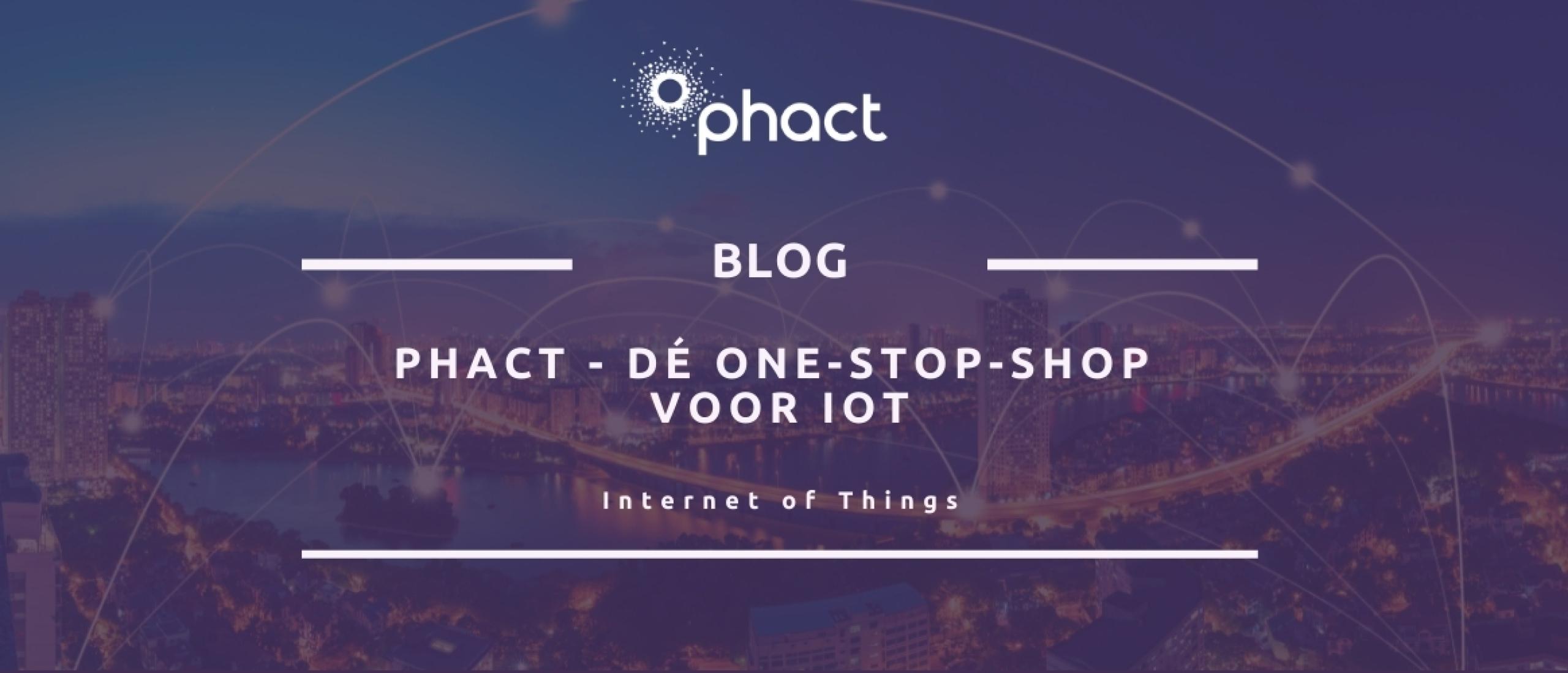Phact: de one stop shop voor IoT