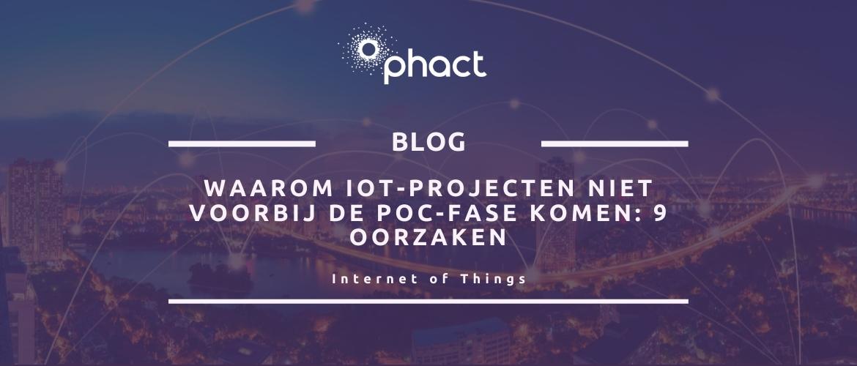 Waarom IoT-projecten niet voorbij de POC-fase komen: 10 oorzaken