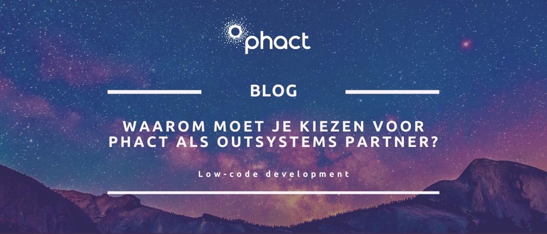 Waarom moet je kiezen voor Phact als OutSystems partner?