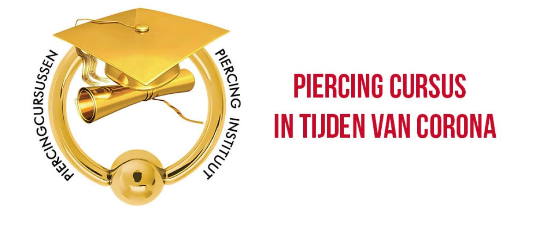 Piercing cursus in tijden van Corona