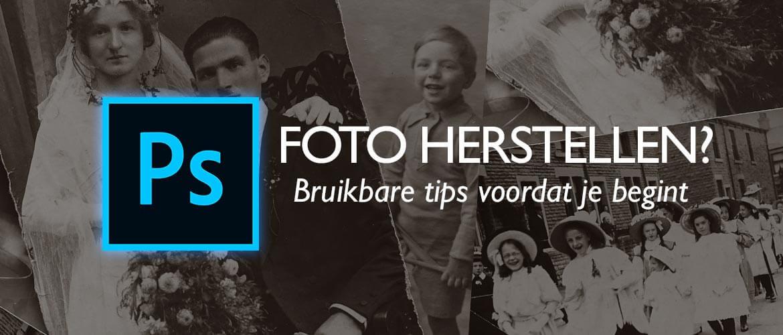 Tips voor het herstellen van oude foto's in Photoshop