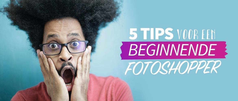 5 tips voor een beginnende fotoshopper