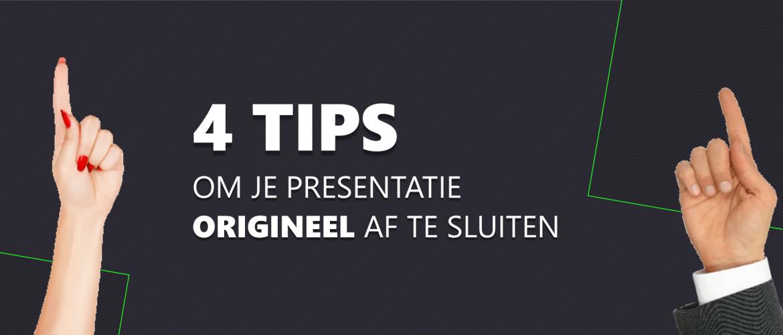 4 tips om je presentatie origineel af te sluiten!