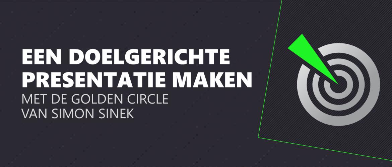 Doelgerichte presentatie maken met de Golden Circle van Simon Sinek