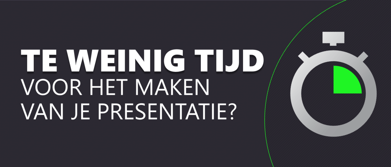 Te weinig tijd voor het maken van een presentatie?
