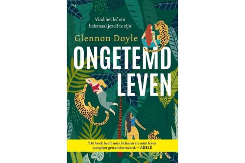 Ongetemd Leven Glennon Doyle Lef om helemaal jezelf te zijn