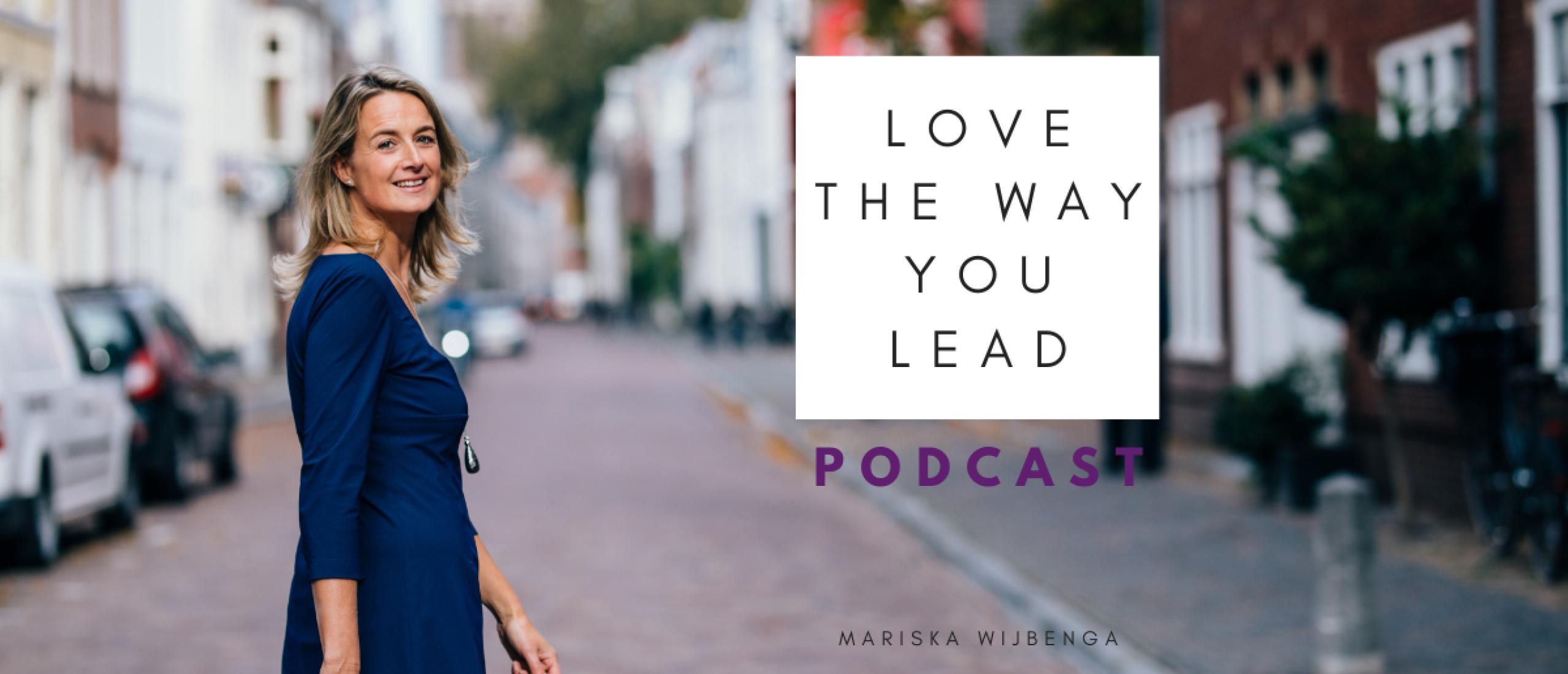 Love The Way You Lead-podcast Mariska Wijbenga