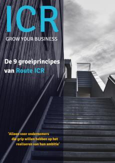de 9 Route ICR groeiprincipes die jouw helpen om grip te hebben op het realiseren van je ondernemersambitie
