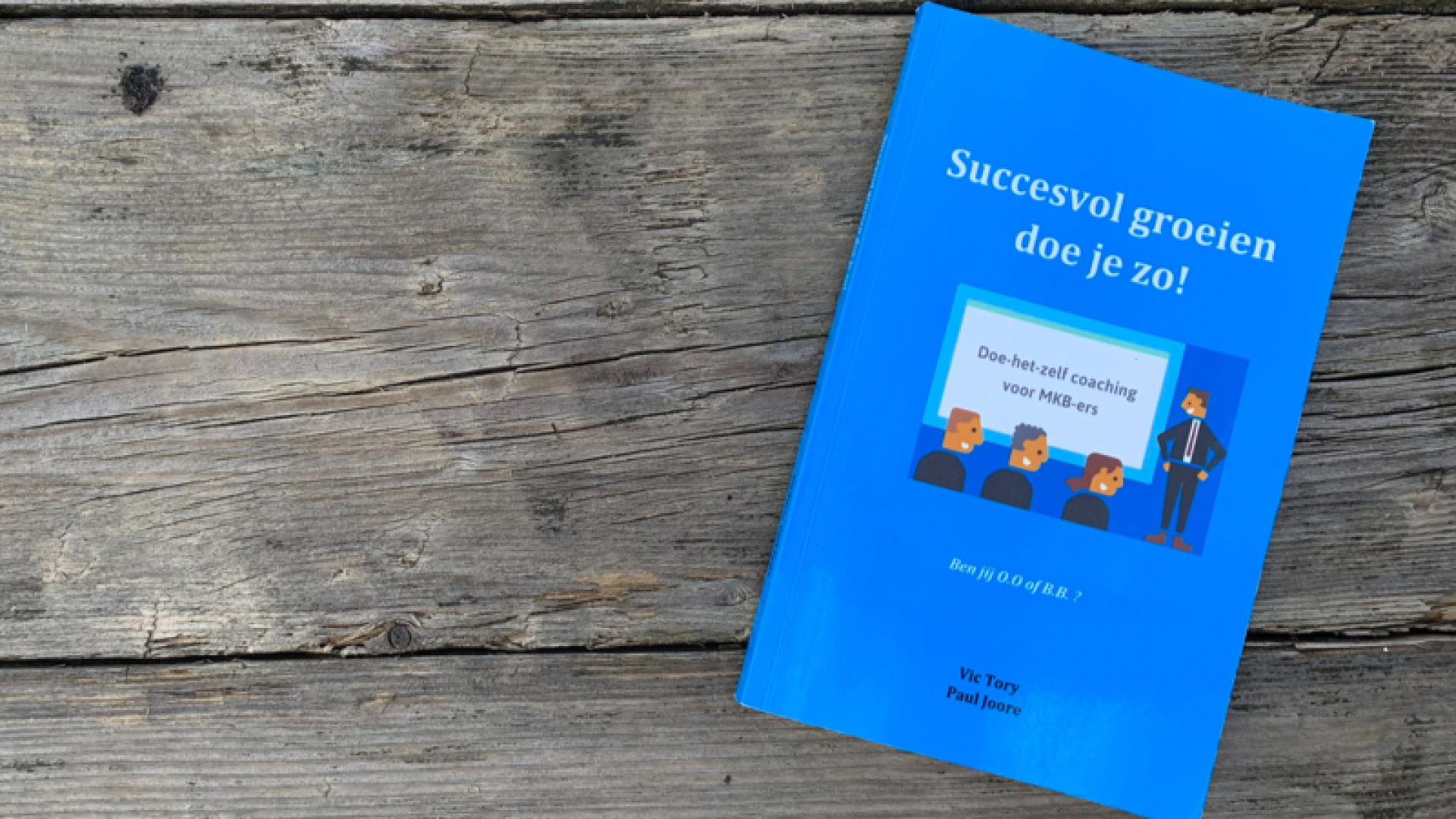 Succesvol groeien doe je zo! van Paul Joore voor MKB ondernemers die grip willen hebben op het realiseren van hun ambitie