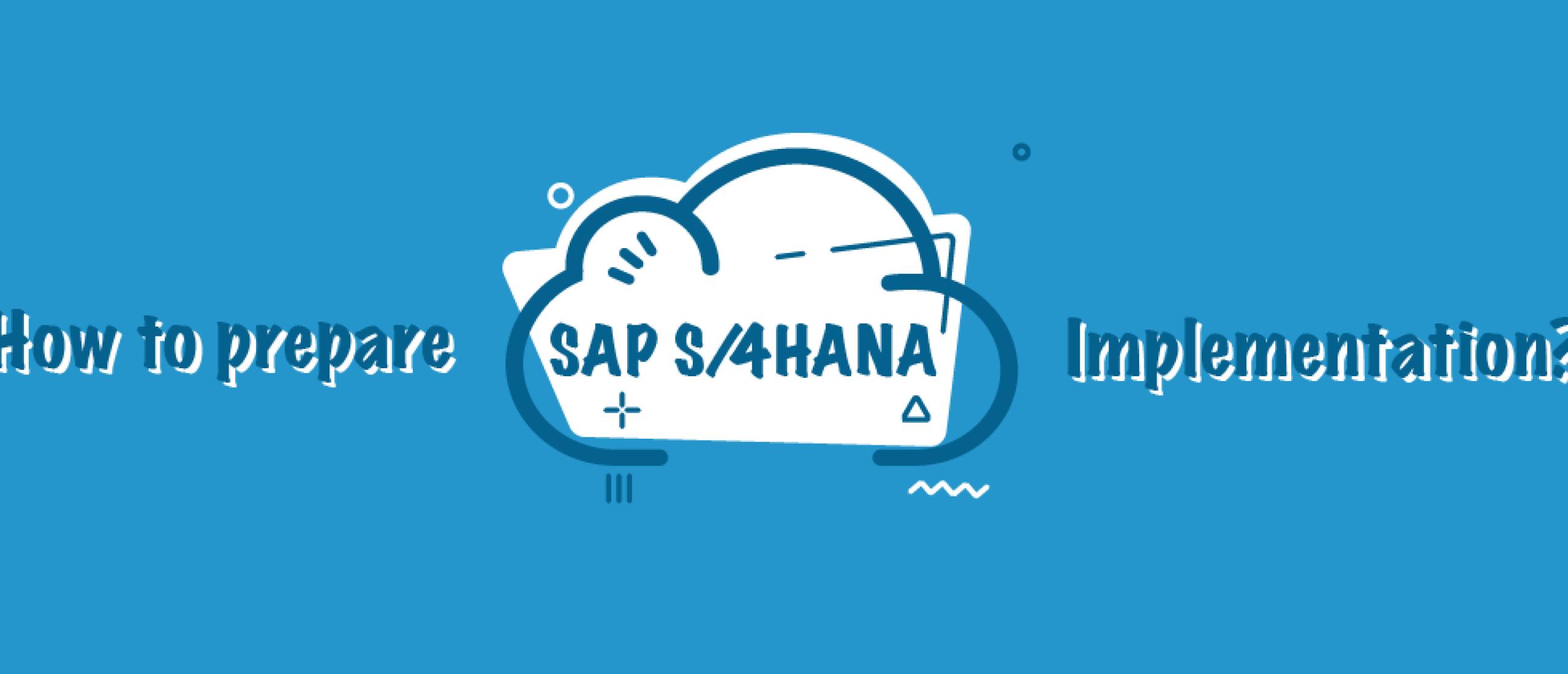 How to prepare for a SAP S/4HANA Cloud transformatiion