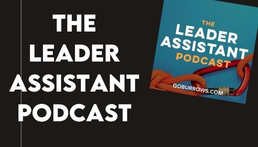 The Leader Assistant Podcast