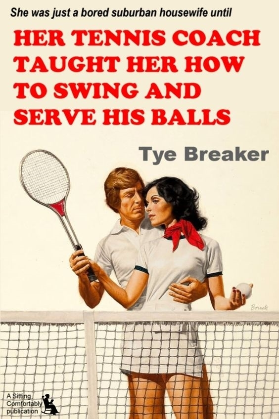 Her Tennis Coach Taught Her How to Swing and Serve His Balls by Tye Breaker