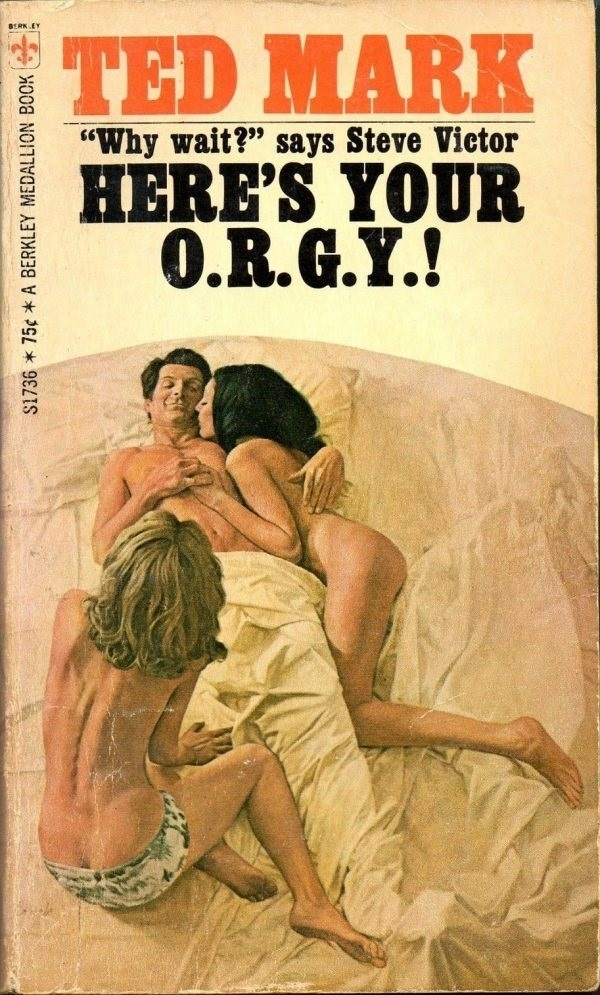 Here's Your O.R.G.Y.! By Ted Mark