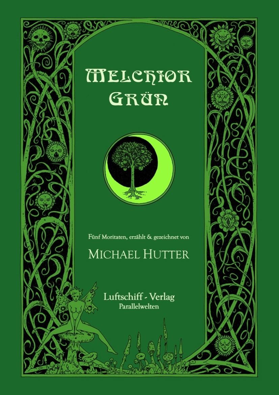 Melchior Grün Michael Hutter adaptation