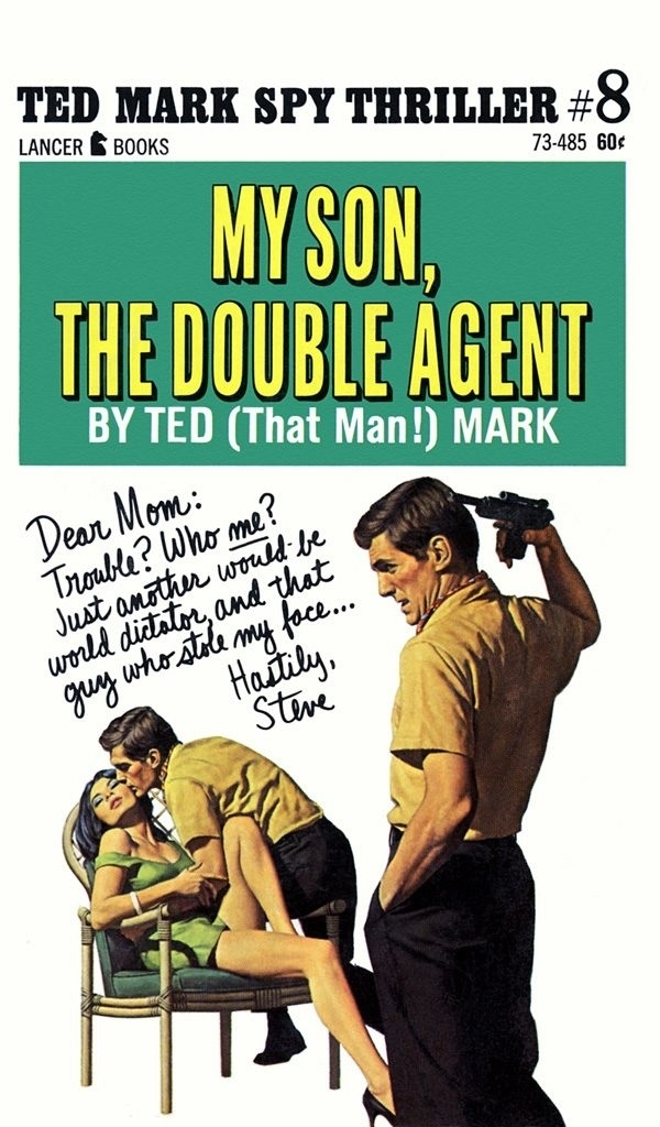 My Son, The Double Agent By Ted Mark