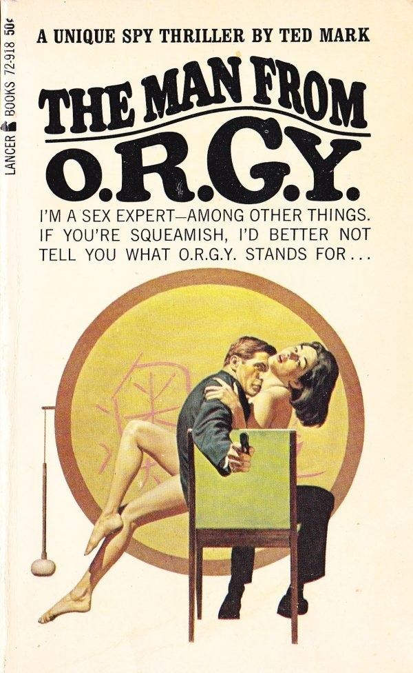 The Man From O.R.G.Y By Ted Mark