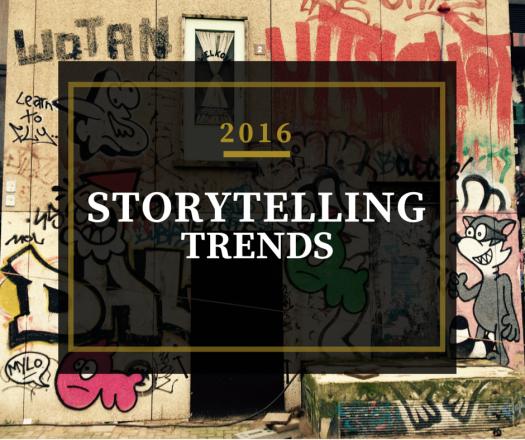 Storytelling trends 2016