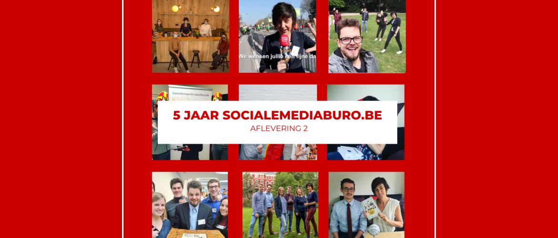 5 jaar Socialemediaburo.be - S01E02: