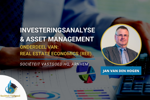 Investeringsanalyse & Asset management Onderdeel van: REAL ESTATE ECONOMICS (REE)